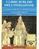 i libri sublimi delliniziazione la dottrina ermetica e i misteri eleusini   ermete trismegisto