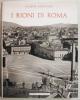 i rioni di roma   giuseppe baracconi edizione di pregio