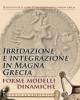 ibridazione ed integrazione in magna grecia forme modelli dinamich