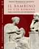 il bambino in et romana dalla nascita alladolescenza   e domenico augenti