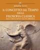il concetto del tempo nella filosofia classica dalla grecia antica allet imperiale   adolfo levi