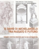 il david di michelangelo tra passato e futuro indagini metrico