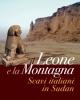 il leone e la montagna scavi italiani in sudan   emanuele m ciampini