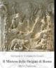 il mistero delle origini di roma miti e tradizioni
