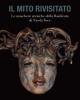 il mito rivisitato le maschere arcaiche della basilicata di nicola toce    francesca romana uccella