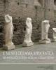 il museo della via appia antica nel mausoleo di cecilia metella castrum caetani  a cura di annarena ambrogi e rita paris
