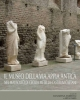 il museo della via appia nel complesso monumentale del mausoleo di cecilia metella castrum caetani