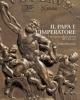 il papa e limperatore arte e potere a roma agli inizi dellottocento quaderni della zecca 2   silvana balbi de caro