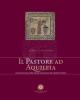 il pastore ad aquileia la trascrizione musica della catechesi catecumenale nella cattedrale di teodoro   gabriele pelizzari