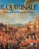 il quirinale limmagine del palazzo dal cinquecento allottocento    a cura di francesco colalucci