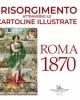il risorgimento attraverso le cartoline illustrate roma 1870   consuelo mastelloni danilo amato