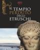 il tempio perduto degli etruschi   giovanni feo  l tempio di voltumna