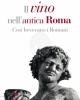 il vino nellantica roma  cos bevevano i romani   lorenzo dalmasso