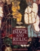 image and relic mediating the sacred in early medieval rome