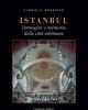 istanbul immagine e memoria della citt ottomana   gabriele morrone
