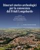itinerari storico archeologici per la conoscenza del friuli longobardo   journal of ancient topography   rivista di topografia antica supplemento ix 2016