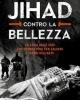 jihad contro la bellezza   viviano domenici