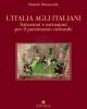 litalia agli italiani istruzioni e ostruzioni per il patrimonio culturale manacorda 2014