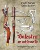 la balestra medievale manuale tecnico per la rievocazione storica   carlo natati e nives telleri