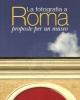 la fotografia a roma proposte per un museo   raffaella perna