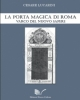 la porta magica di roma varco del nuovo sapere   cesare lucarini