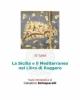 la sicilia e il mediterraneo nel libro di ruggero