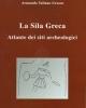 la sila greca atlante dei siti archeologici    armando taliano grasso