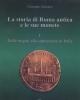 la storia di roma antica e le sue monete i   dalle origini alla supremazia in italia   giuseppe amisano