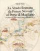 la strada romana da forum novum al porto di magliano un percorso storico nella media valle del tevere sabina