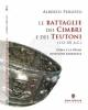 le battaglie dei cimbri e dei teutoni 113 101 ac roma e la prima invasione barbarica   alberto peruffo