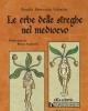 le erbe delle streghe nel medioevo   rosella omicciolo valentini