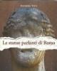 le statue parlanti di roma   eleonora testi