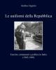le uniformi della repubblica esercito armamenti e politica in italia 1945 1949   andrea argenio