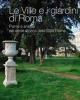 le ville e i giardini di roma piante e animali nel verde storico della citt eterna   a cura di bruno cignini