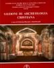 lezioni di archeologia cristiana   a cura di fabrizio bisconti e olof brant sussidi  piac xxvii 2014