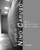 lopera di nino caruso arte spazio architettura   flavio mangione e cristiana vignatelli bruni