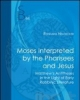 moses interpreted by the pharisees and jesus   reinhard sj neudecker