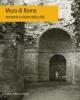mura di roma memorie e visioni della citt monumenta capitolina selecta 1