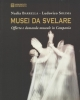 musei da svelare offerta e domanda museale in campania   monumenta documenta