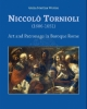 niccol tornioli 1606 1651  art and patronage in baroque rome     giulia martina weston
