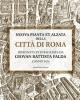 nuova pianta et alzata della citt di roma disegnata et intagliata da giovan battista falda