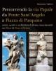 percorrendo la via papale storia societ e architetture di roma rinascimentale nei rioni di ponte e parione   simonetta valtieri