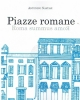 piazze romane  roma summus amor     antonino nastasi