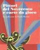 pittori del novecento e carte da gioco la collezione di paola masino   catalogo della mostra al museo di roma   palazzo braschi 2017