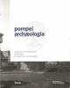 pompei archaeologia progetto di conservazione e fruizione del