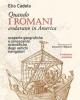 quando i romani andavano in america v edizione   elio cadelo