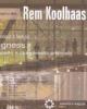 rem koolhaas   antologia di testi su bigness progetto e complessit artificiale