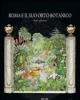 roma e il suo orto botanico storia ed eventi   f bruno   ediz rilegata
