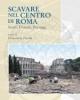 scavare nel centro di roma clementina panella