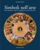 simboli nellarte breve guida per scoprire i significati nascosti nelle opere   lorenzo soave